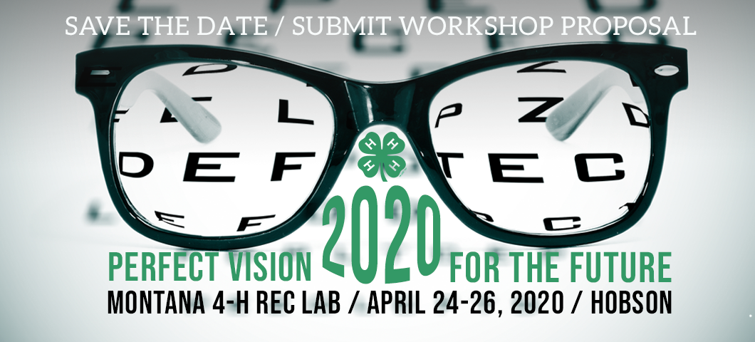 Montana 4-H Rec Lab 2020 eye chart and black glasses image that reads 2020: Perfect Vision for the future, Montana 4-H Rec Lab April 24-26, 2020 in Hobson Montana.