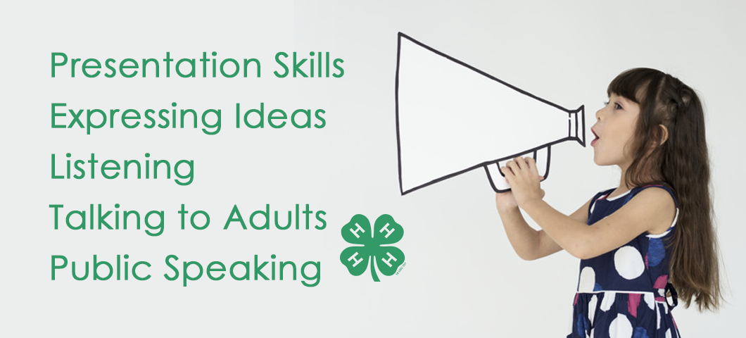 list of 4-H communication skills, Presentation Skills Expressing Ideas Listening Talking to Adults Public Speaking